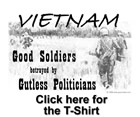 Visit our shoppe and order all your 'Vietnam Good Soldiers betrayed by Gutless Politicians' products
